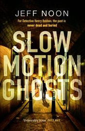 Slow Motion Ghosts - Noon, Jeff