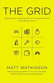 Grid: The Decision-making Tool for Every Business (Including Yours) - Watkinson, Matt