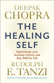 Healing Self : Supercharge Your Immune System and Stay Well for Life - Chopra, Deepak