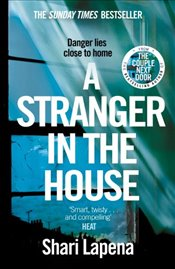 Stranger in the House: From the author of THE COUPLE NEXT DOOR - Lapena, Shari