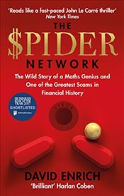 Spider Network : The Wild Story of a Maths Genius and One of the Greatest Scams in Financial History - Enrich, David