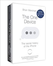 One Device: The Secret History of the iPhone - Merchant, Brian