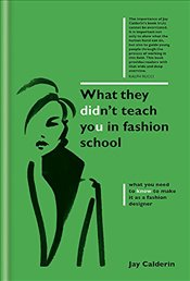 What They Didnt Teach You in Fashion School (What They Didnt Teach You In School) -