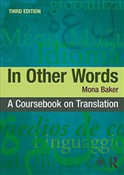 In Other Words : A Coursebook on Translation - Baker, Mona