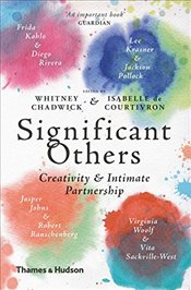 Significant Others : Creativity and Intimate Partnership - Chadwick, Whitney