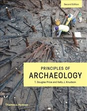 Principles of Archaeology 2e - Revised Edition - Price, T. Douglas