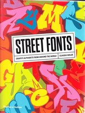 Street Fonts : Graffiti Alphabets from Around the World - Walde, Claudia
