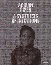 Adrian Piper: Synthesis of Intuitions 1965-2016 -