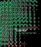 Resonances de Cartier: High Jewelry and Precious Objects - Chaille, François