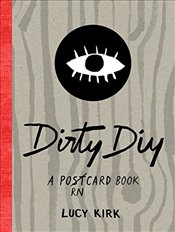 Dirty DIY: A postcard book (Dirty Dyi) - Kirk, Lucy