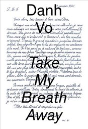Danh Vo: Take My Breath Away - Brinson, Katherine