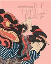 Printed Image: The Flowering of Japan's Woodblock Printing Culture - Forrer, Matthi