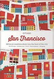 CITIx60 City Guides - San Francisco: 60 local creatives bring you the best of the city - Victionary,