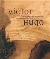 Victor Hugo: The Dark Romanticist - Wipplinger, Hans-Peter