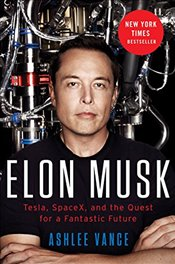 Elon Musk : Tesla, Spacex, and the Quest for a Fantastic Future - Vance, Ashlee