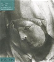 Introduction to Italian Sculpture V1 : Italian Gothic Sculpture - Pope-Hennessy, John