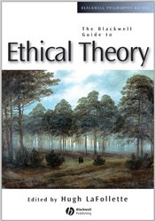 Guide to Ethical Theory - Lafollette, Hugh