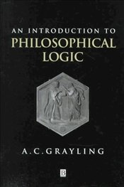 Introduction to Philosophical Logic - Grayling, A. C.