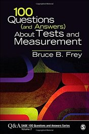 100 Questions (and Answers) About Tests and Measurement (SAGE 100 Questions and Answers) -