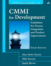 CMMI for Development 3E : Guidelines for Process Integration and Product Improvement - Chrissis, Mary Beth