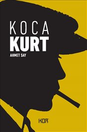 Koca Kurt - Say, Ahmet