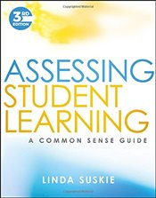 Assessing Student Learning : A Common Sense Guide - Suskie, Linda