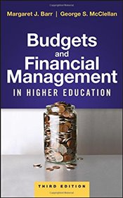 Budgets and Financial Management in Higher Education - Barr, Margaret J.
