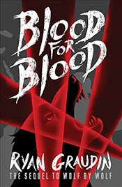 Wolf by Wolf : Blood for Blood : Book 2 - Graudin, Ryan