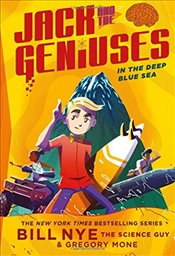 In the Deep Blue Sea : Jack and the Geniuses Book #2 - Nye, Bill