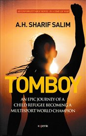 Tomboy An Epic Journey of a Child Refugee Becoming a Multisport World Champion - Salim, A.H.Sherif