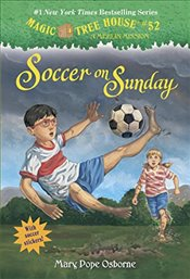 Magic Tree House 52 : Soccer on Sunday - Osborne, Mary Pope