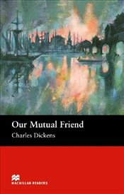 Our Mutual Friend : Upper (Macmillan Reader) - Dickens, Charles