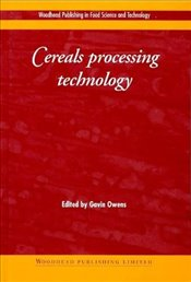 Cereals Processing Technology (Woodhead Publishing Series in Food Science, Technology and Nutrition) -
