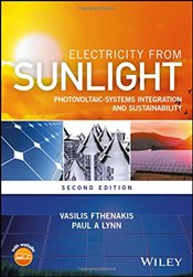 Electricity from Sunlight : Photovoltaic-Systems Integration and Sustainability - Fthenakis, Vasilis