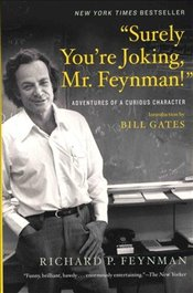 Surely Youre Joking, Mr. Feynman! : Adventures of a Curious Character - Feynman, Richard P.