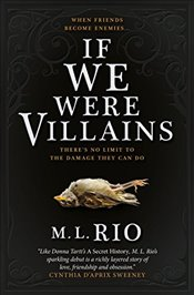 If We Were Villains - Rio, M.L.