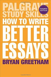 How to Write Better Essays - Greetham, Bryan