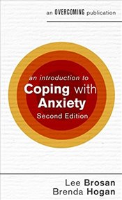 Introduction to Coping with Anxiety  - Hogan, Brenda
