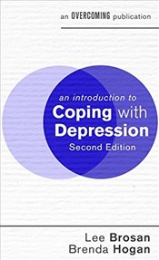 Introduction to Coping with Depression  - Brosan, Lee