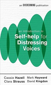 Introduction to Self-help for Distressing Voices - Hazell, Cassie