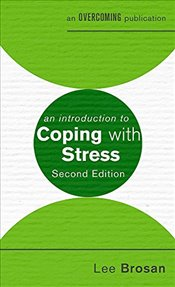 Introduction to Coping with Stress - Brosan, Leonora