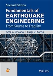 Fundamentals of Earthquake Engineering : From Source to Fragility - Elnashai, Amr S.