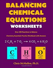 Balancing Chemical Equations Worksheets (Over 200 Reactions to Balance): Chemistry Essentials Practi - McMullen, Chris