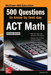 500 ACT Math Questions to Know by Test Day 2e -