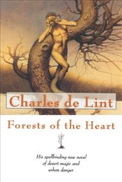 Forests of the Heart (Newford) - Lint, Charles de