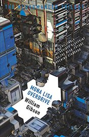 Mona Lisa Overdrive (The Neuromancer Trilogy) - Gibson, William