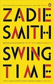 Swing Time : LONGLISTED for the Man Booker Prize 2017 - Smith, Zadie