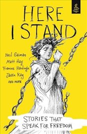 Here I Stand : Stories that Speak for Freedom - UK, Amnesty International