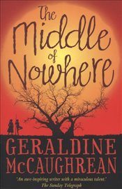 Middle of Nowhere - McCaughrean, Geraldine