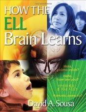 How the ELL Brain Learns - Sousa, David A.